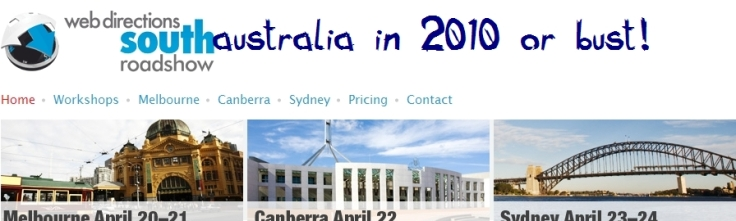 Web Directions in South Australia in 2010 or Bust